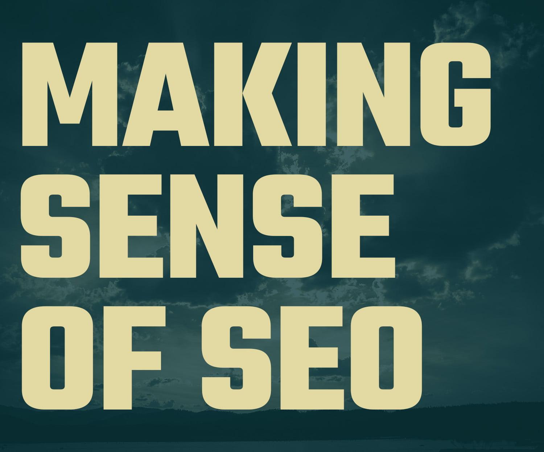 making sense of SEO